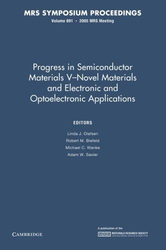 Progress In Semiconductor Materials V: Volume 891: Novel Materials And Electronic And Optoelectronic Applications (Mrs Proceedings)