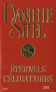 Éternels célibataires, Steel, Danielle