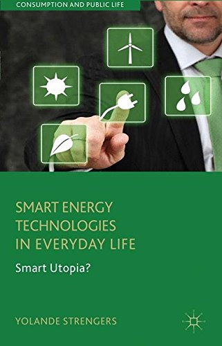 Smart Energy Technologies in Everyday Life: Smart Utopia? (Consumption and Public Life)