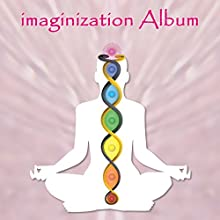 Imaginization Album (       UNABRIDGED) by James Lowell Phillips Narrated by James Lowell Phillips