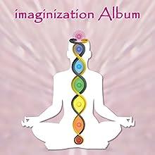 Imaginization Album (       UNABRIDGED) by James Lowell Phillips Narrated by James Lowell Phillips
