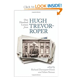 One Hundred Letters from Hugh Trevor-Roper by Richard Davenport-Hines and Adam Sisman