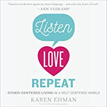 Listen, Love, Repeat Audiobook by Karen Ehman Narrated by Devon O'Day