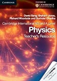 Cambridge International AS Level and A Level Physics Teachers Resource CD-ROM (Cambridge International Examinations) [CD-ROM] [2010] Cdr Tch Ed. David Sang, Graham Jones, Richard Woodside, Gurinder Chadha
