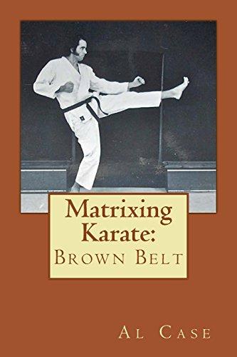 Matrixing Karate: Brown Belt: Volume 3