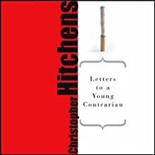 Letters to a Young Contrarian (       UNABRIDGED) by Christopher Hitchens Narrated by James Adams