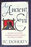 An Ancient Evil: The Knight's Tale of Mystery and Murder As He Goes on Pilgrimage from London to Canterbury (031211740X) by Doherty, P. C.