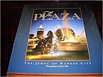 The Plaza: The Jewel of Kansas City