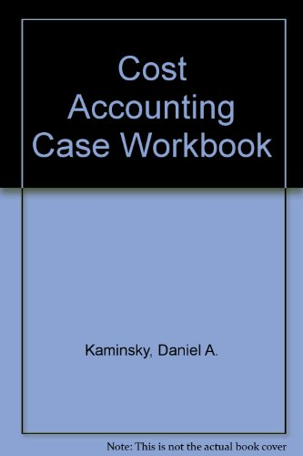 CASE WORKBOOK FOR COST ACCOUNTING
