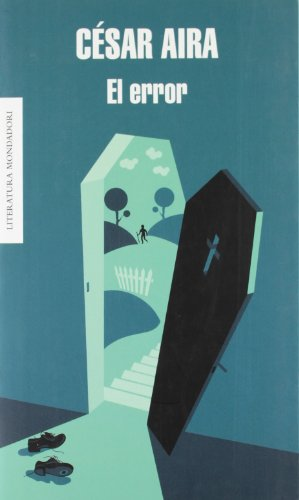 El error / The Error (Literatura Mondadori / Mondadori Literature) (Spanish Edition)