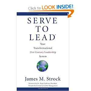 Serve to Lead?--Your Transformational 21st Century Leadership System