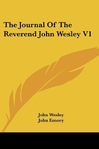 The Journal of the Reverend John Wesley V1