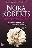 Lieutenant Eve Dallas, Tomes 31 et 32 : Addiction au crime ; Perfidie du crime