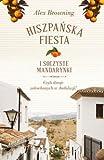 img - for Hiszpanska fiesta i soczyste mandarynki. Czyli dwoje zakochanych w Andaluzji! (polish) book / textbook / text book
