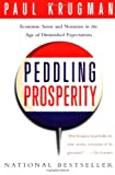 Peddling Prosperity: Economic Sense and Nonsense in an Age of Diminished Expectations (0393312925) by Krugman, Paul