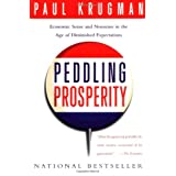 Peddling Prosperity: Economic Sense and Nonsense in an Age of Diminished Expectations (Norton Paperback) ~ Paul Krugman
