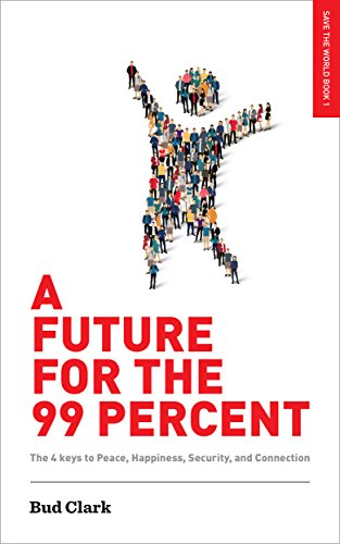 A Future For The 99 Percent by Bud Clark ebook deal