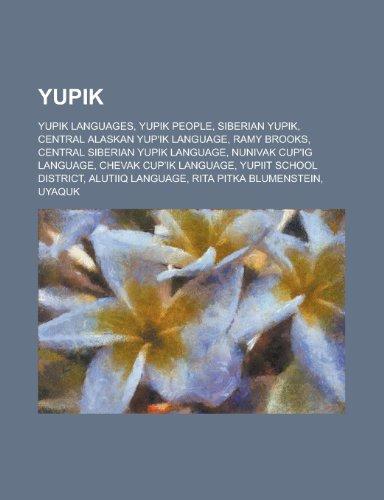 Yupik: Siberian Yupik, Yup'ik, Yupiit School District, Alutiiq, Uyaquk, Inu-Yupiaq, Chugach,