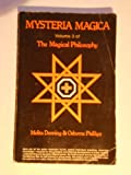 Mysteria Magica: The Magical Philosophy, Volume 3 (0875421962) by Denning, Melita