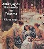 img - for Antik Cagda Hamamlar ve Yikanma book / textbook / text book