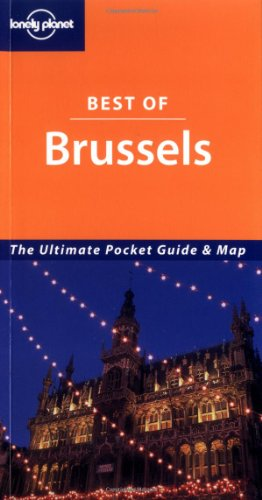 Lonely Planet Best of Brussels: The Ultimate Pocket Guide & Map