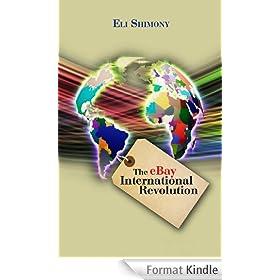 eBay: The eBay International Revolution: Make Money Online (eBay Books) (English Edition)