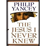 The Jesus I Never Knew by Philip Yancey (HARDCOVER)