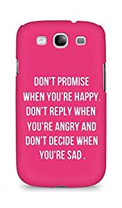 AMEZ dont promise when you are happy Back Cover For Samsung Galaxy S3 i9300
