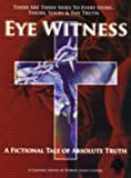 Eye Witness: A Fictional Tale of Absolute Truth [Paperback]