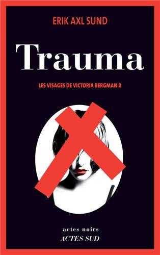 Les visages de Victoria Bergman (02) : Trauma