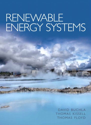 Renewable Energy Systems, by David M. Buchla, Thomas E. Kissell, Thomas L. Floyd