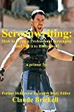 img - for Screenwriting: How to Write a Professional Screenplay and Sell it to Hollywood! book / textbook / text book