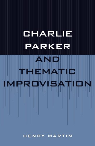 Charlie Parker and Thematic Improvisation (Studies in Jazz)