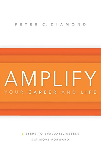 Amplify Your Career and Life by Peter Diamond (14-Oct-2014) Paperback PDF