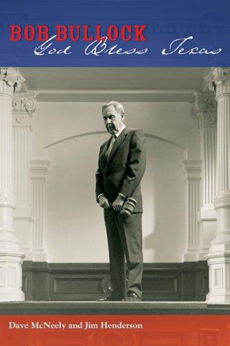 Bob Bullock: God Bless Texas (Clifton & Shirley Caldwell Texas Heritage Series) PDF
