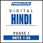 Hindi Phase 1, Units 1-30: Learn to Speak and Understand Hindi with Pimsleur Language Programs | Pimsleur