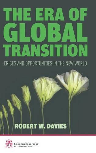 The Era of Global Transition: Crises and Opportunities in the New World (Cass Business Press)