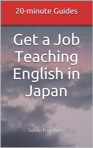 Get a Job Teaching English in Japan (20-minute Guides)