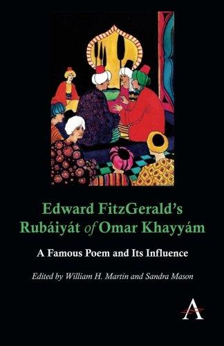 Edward FitzGerald's Rubáiyát of Omar Khayyám: A Famous Poem and Its Influence (Anthem Nineteenth-Century Series)