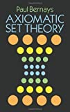 img - for Axiomatic Set Theory (Dover Books on Mathematics) by Paul Bernays (1991-02-01) book / textbook / text book