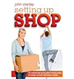 img - for [ Setting Up Shop: The Complete Step-By-Step Guide to Starting, Buying and Running a Successful Retail Business in Australia Stanley, John ( Author ) ] { Paperback } 2011 book / textbook / text book