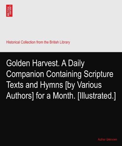 golden-harvest-a-daily-companion-containing-scripture-texts-and-hymns-by-various-authors-for-a-month