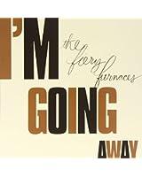 I'M Going Away (Réédition)