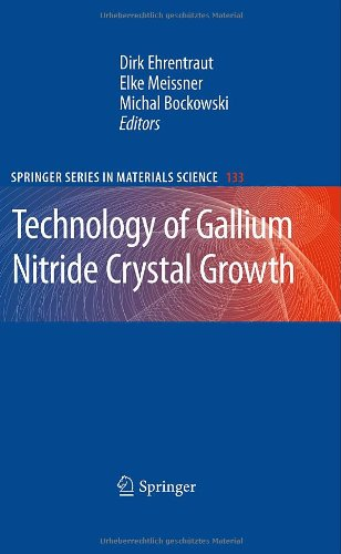 Technology Of Gallium Nitride Crystal Growth (Springer Series In Materials Science)