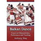 img - for Balkan Dance: Essays on Characteristics, Performance and Teaching [Paperback] [2007] Anthony Shay book / textbook / text book