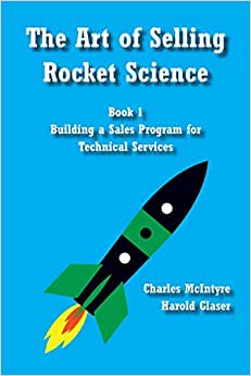 Download book The Art of Selling Rocket Science: Book 1. Building a Sales Program for Technical Services (Volume 1)