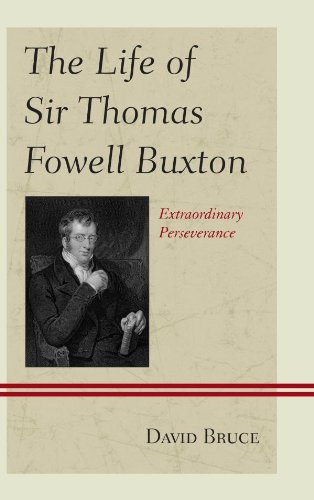 David Bruce - The Life of Sir Thomas Fowell Buxton