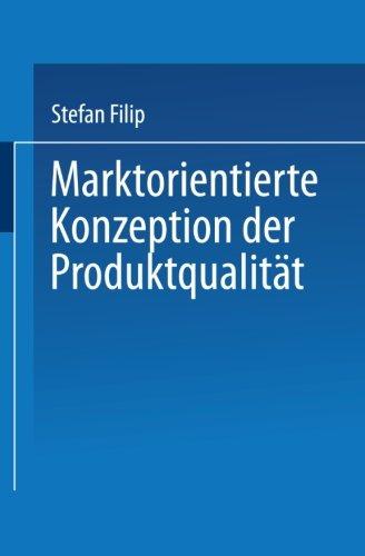 Marktorientierte Konzeption der Produktqualität (German Edition)