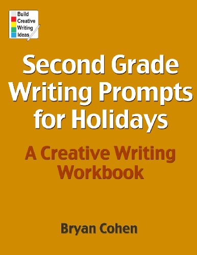 Second Grade Writing Prompts for Holidays: A Creative Writing Workbook
