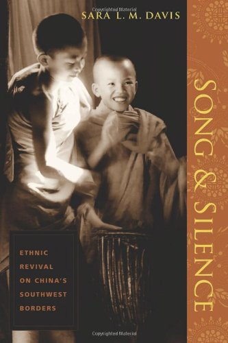 Song and Silence: Ethnic Revival on China's Southwest...